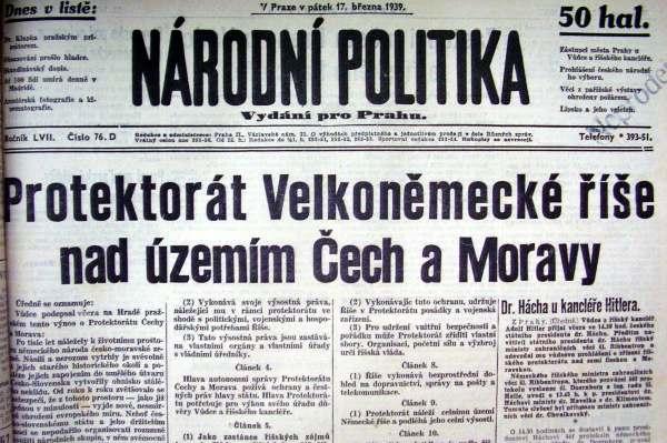 Vyhlášení Protekorátu bylo vyvrcholením nacistických snah zničit Československo.