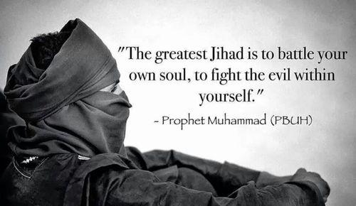 """""""Nejvyšší formou džihád je bitva ve tvé vlastním duši – válka se zlem uvnitř sebe sama"""""""