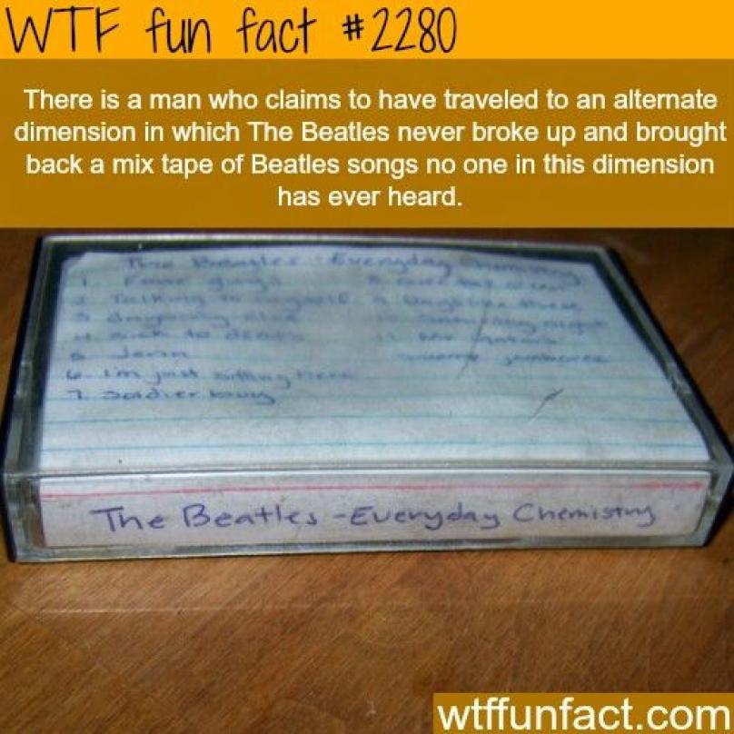 Existuje muž, který tvrdí, že se  dostal do alternativní dimenze, v níž se The Beatles nikdy nerozpadli, a přinesl odtud kazetu s jejich písněmi, které nikdo v naší dimenzi nikdy neslyšel.
